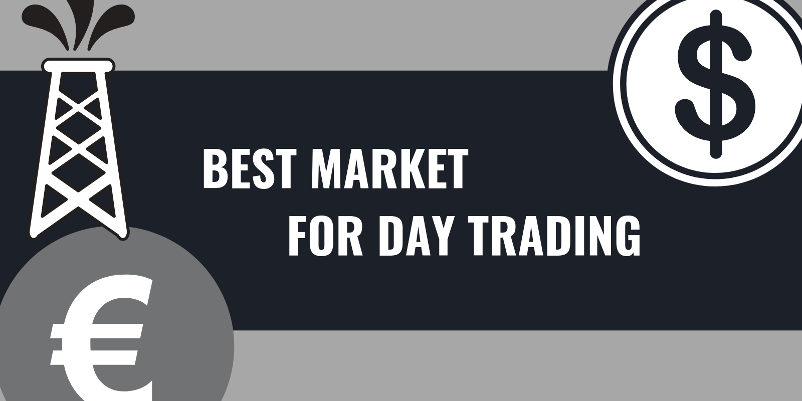 Best Markets for Day Trading